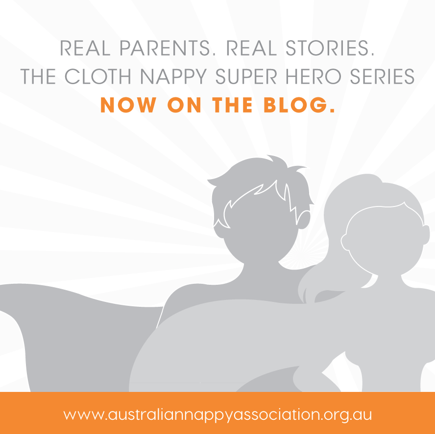 Cloth Nappy Super Hero Series... Now on the Blog! Everyday parents using cloth nappies and loving it.