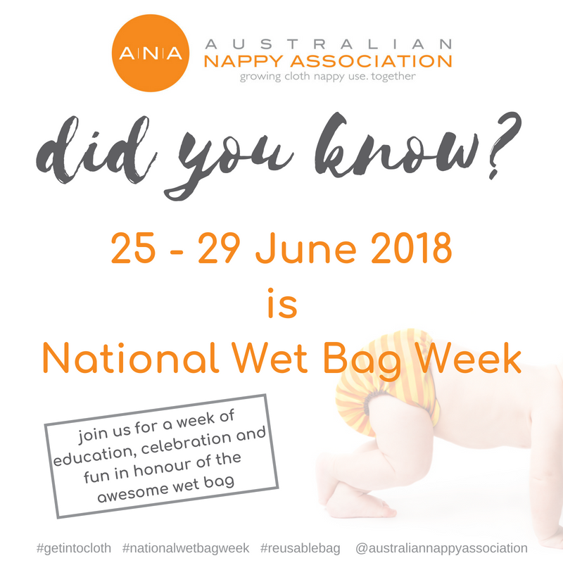 National Wet Bag Week - June 25-29 2018 - We're gearing up for a week filled with advocacy, education, celebration and fun and we'd love you to join us in spreading the wet bag love.